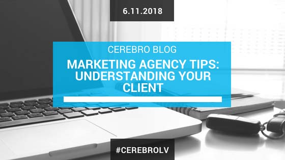 Marketing Agency Tips: Understanding Your Client